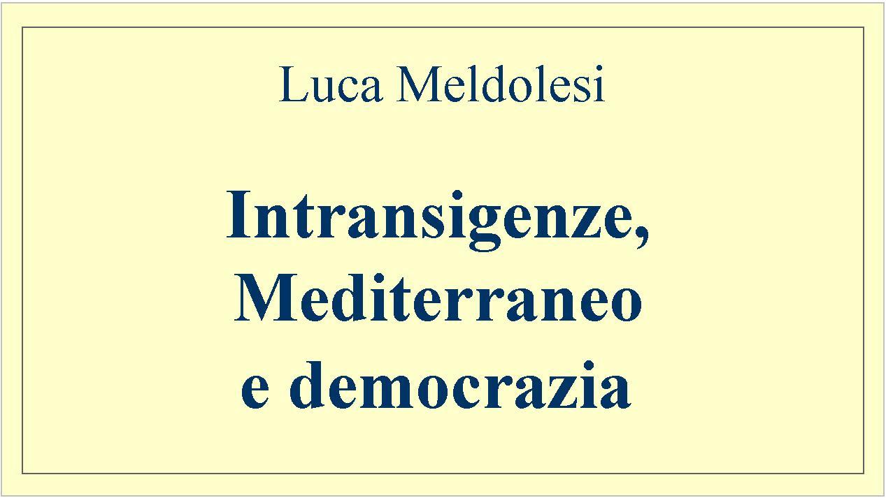 Intransigenze, Mediterraneo e domocrazia per sito fd